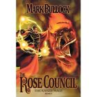 Rose Council The Kaiser Mage Series 9781452014050 by Mark L Bullock Paperback