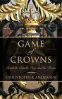 Game of Crowns by Christopher P Andersen (Hardback, 2016)