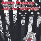 Have You Been to Jail for Justice? by Anne Feeney (CD, May-2003, Super 88)