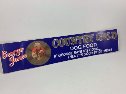 Vintage Advertising Bumper Sticker With George Jones /& Country Gold Dog Food