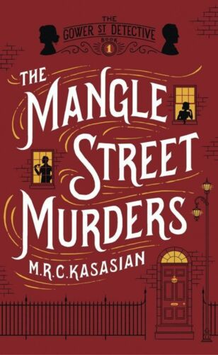1 of 1 - The Mangle Street Murders (The Gower Street Detective Series),Kasasian, M.R.C.,N