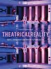 Theatrical Reality: Space, Embodiment and Empathy in Performance by Campbell Edinborough (Hardback, 2016)
