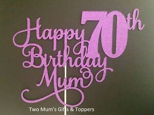 Image Is Loading Personalised Happy 70th Birthday Mum Glitter Cake Topper