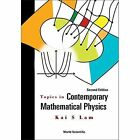 Topics in Contemporary Mathematical Physics by Kai S. Lam (Paperback, 2015)