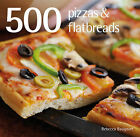 500 Pizzas and Flatbreads by Rebecca Baugniet (Hardback, 2008)