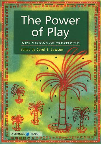 Power of Play : New Visions of Creativity by Carol Lawson