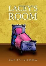 Lacey's Room by Candy-Momma (2010, Paperback)