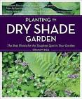 Planting the Dry Shade Garden: The Best Plants for the Toughest Spot in Your Garden by Graham Rice (Paperback, 2011)