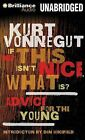 If This Isn't Nice, What Is?: Advice for the Young by Kurt Vonnegut (CD-Audio, 2013)