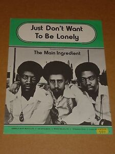 Main Ingredient Just Dont Want To Be Lonely Sheet Music Ebay