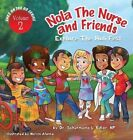 Nola the Nurse(r) & Friends Explore the Holi Fest by Dr Scharmaine L Baker (Hardback, 2016)