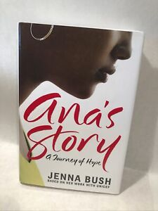Ana's Story: A Journey of Hope - Jenna Bush / Unicef Hardcover
