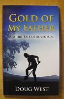 Gold Of My Father: A Short Tale Of Adventure - Book