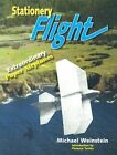 Stationery Flight: Extraordinary Paper Airplanes by Michael Weinstein (Paperback / softback, 2004)