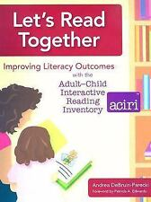 Let's Read Together: Improving Literacy Outcomes with the Adult-Child Interact..