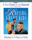Raising Great Kids: A Comprehensive Guide to Parenting with Grace and Truth: Workbook for Parents of Teenagers by Dr. Henry Cloud, Dr. John Townsend (Paperback, 2000)
