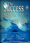 The Success System That Never Fails by W Clement Stone (Hardback, 2007)