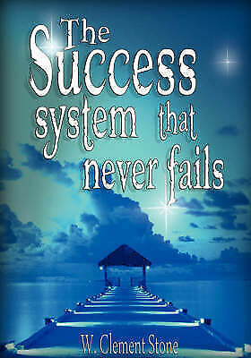 1 of 1 - NEW The Success System That Never Fails by W. Clement Stone