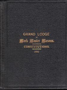 00093. Mark Master Masons Grand Lodge Constitutions 1895/1913