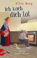 Ich koch dich tot von Ellen Berg (2013, Hörbuch 2 CDs MP3