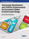 Technology Development and Platform Enhancements for Successful Global E-Government Design by Idea Group,U.S. (Hardback, 2014)