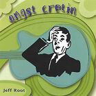 Angst Cretin * by Jeff Root (CD, Jan-2005, Slipped Discs)
