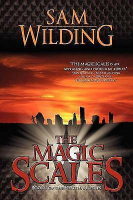 """1 of 1 - """"AS NEW"""" The Magic Scales: Book One of the Denthan Series, Wilding, Sam, Book"""