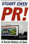 PR!: A Social History of Spin by Stuart Ewen (Paperback, 1998)