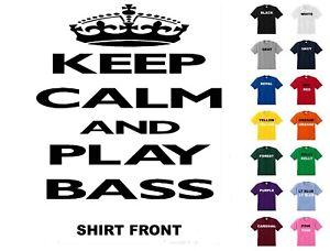 Keep Calm And Play BassT-Shirt #D113 - Free Shipping