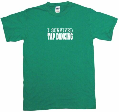 XL I Survived Tap Dancing Kids Tee Shirt Pick Size /& Color 2T