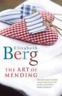 The Art of Mending by Elizabeth Berg (Hardback, 2004)