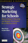 Strategic Marketing for Schools: How to Harmonise Marketing and Strategic Development for an Effective School by Linda Ellison, Brent Davies (Paperback, 1996)