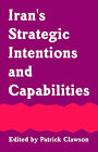 Iran's Strategic Intentions and Capabilities by University Press of the Pacific (Paperback / softback, 2004)