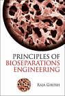 Principles of Bioseparations Engineering by Ghosh Raja (Hardback, 2006)