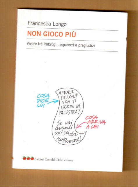 Non gioco piu' -Francesca Longo - Baldini Castoldi 1^ edizione 2006
