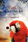 Eon Chronicles by Alyssa Berg (Paperback / softback, 2011)
