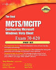 The Real MCTS/MCITP Exam 70-620 Prep Kit: Independent and Complete Self-Paced Solutions by Anthony Piltzecker (Paperback, 2008)