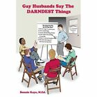 Gay Husbands Say the Darndest Things by Bonnie Kaye (Paperback / softback, 2013)