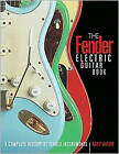 The Fender Electric Guitar Book: A Complete History of Fender Instruments by Tony Bacon (Paperback, 2007)