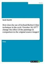 How Does the Use of Gerhard Richter's Blur Technique in His Cycle October 18,...