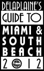 Delaplaine's 2012 Guide to Miami & South Beach by Andrew Delaplaine (Paperback / softback, 2011)