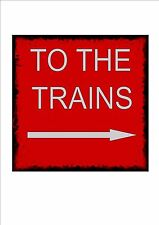 Railway Station Sign Reproduction British Rail To The Trains Vintage Rail Sign