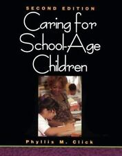 Caring for School Age Children by Click, Phyllis M.
