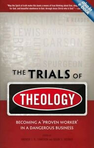Trials-of-Theology-Becoming-a-039-Proven-Worker-039-in-a-Dangerous-Business-Pape