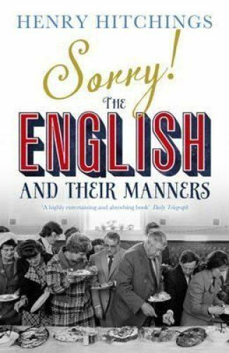 1 of 1 - Sorry!: The English and Their Manners by Hitchings, Henry