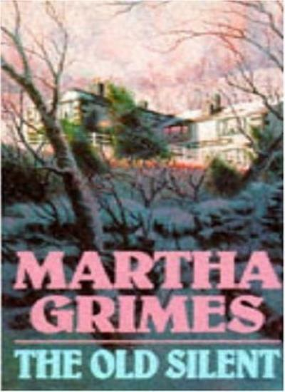 The Old Silent,Martha Grimes