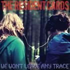 We Won't Leave Any Trace von The Resident Cards (2013)