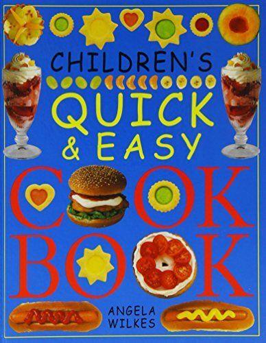 Children's Quick & Easy Cookbook By Angela Wilkes