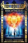 Book of the Dead (Tombquest, Book 1) von Inc. Scholastic und Michael Northrop (2015, Gebundene Ausgabe)