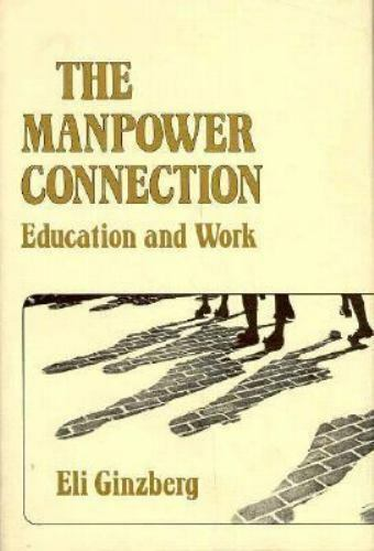 Manpower Connection : Education and Work, Hardcover by Ginzberg, Eli, Like Ne... 5